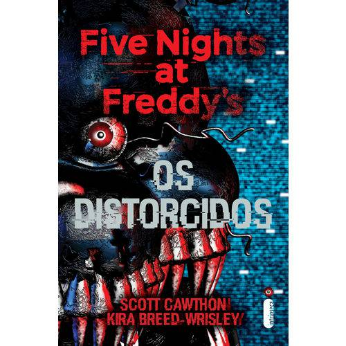 Five Nights At Freddy's: os Distorcidos - 1ª Ed.