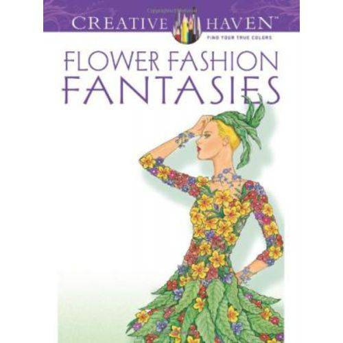 Flower Fashion Fantasies - Creative Haven Coloring Books