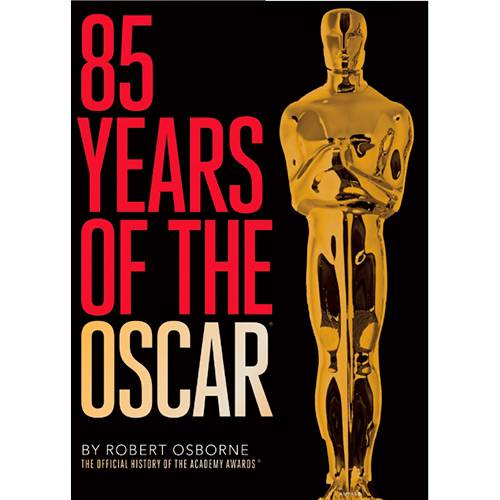 Livro - 85 Years Of The Oscar: The Official History Of The Academy Awards